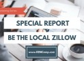 Special Report – Be The Local Zillow